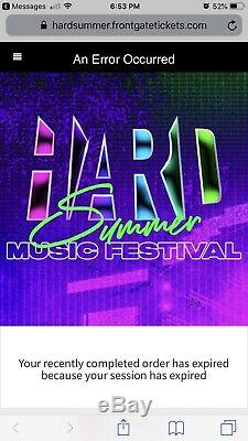 I Have (2) 2- Day Hard Summer Music Festival 2019 Wristbands